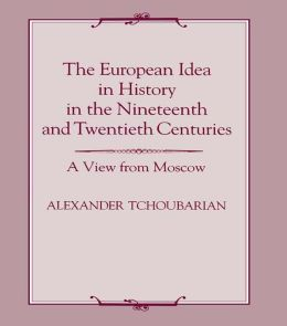 The European Idea in History in the Nineteenth and Twentieth Centuries: A View From Moscow