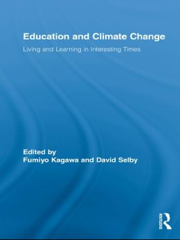 Education and Climate Change: Living and Learning in Interesting Times