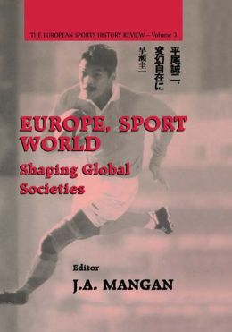 Europe, Sport, World: Shaping Global Societies