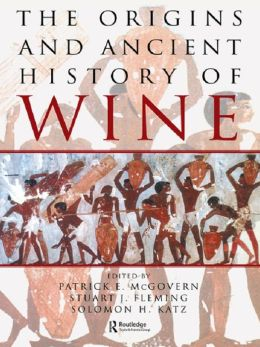 The Origins and Ancient History of Wine: Food and Nutrition in History and Antropology