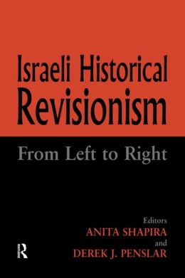 Israeli Historical Revisionism: From Left to Right