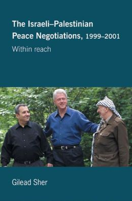 Israeli-Palestinian Peace Negotiations, 1999-2001: Within Reach