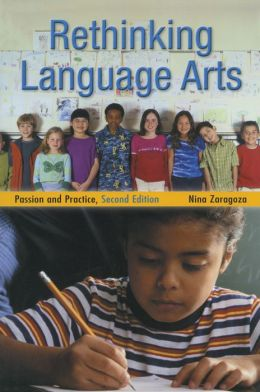 Rethinking Language Arts: Passion and Practice: Passion and Practice