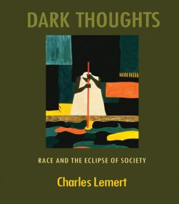 Dark Thoughts: Race and the Eclipse of Society: Race and the Eclipse of Society