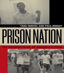 Prison Nation: The Warehousing of America's Poor: The Warehousing of America's Poor
