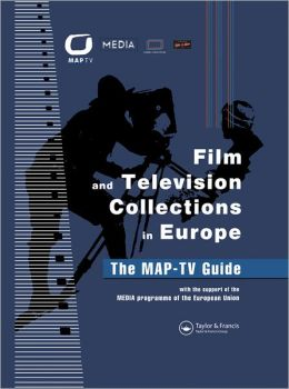 Film and Television Collections in Europe - the MAP-TV Guide