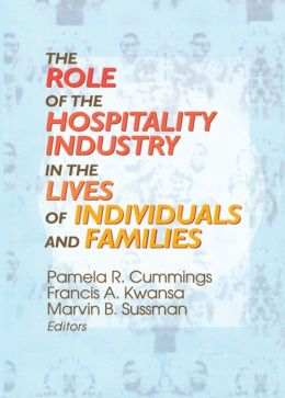 The Role of the Hospitality Industry in the Lives of Individuals and Families