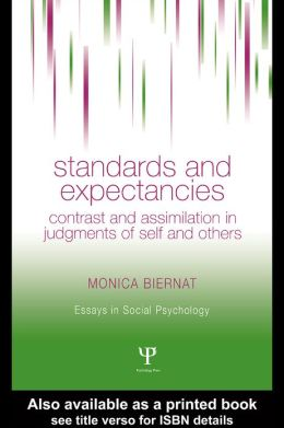 Standards and Expectations: Contrast and Assimilation in Judgments of Self and Others