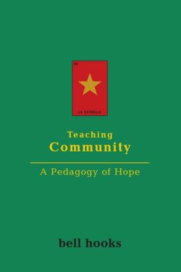 Teaching Community: A Pedagogy of Hope: A Pedagogy of Hope