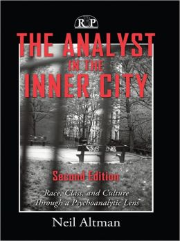 The Analyst in the Inner City, Second Edition: Race, Class, and Culture Through a Psychoanalytic Lens
