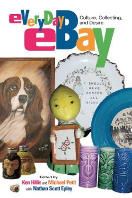 Everyday eBay: Culture, Collecting, and Desire