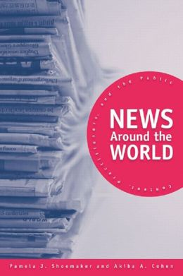 News Around the World: Content, Practitioners, and the Public
