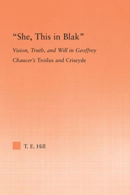 She, this in Blak: Vision, Truth, and Will in Geoffrey Chaucer's Troilus and Ciseyde