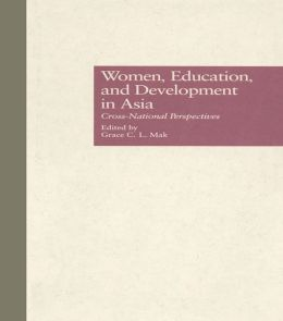 Women, Education, and Development in Asia: Cross-National Perspectives