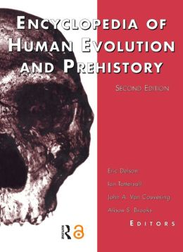 Encyclopaedia of Human Evolution and Prehistory: Second Edition