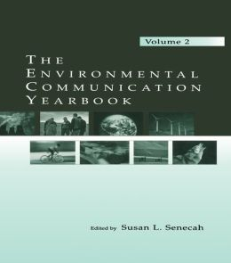 The Environmental Communication Yearbook: Volume 2
