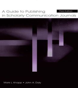 A Guide to Publishing in Scholarly Communication Journals
