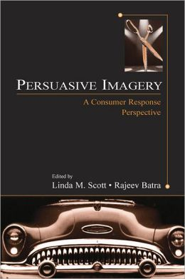 Persuasive Imagery: A Consumer Response Perspective