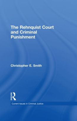 The Rehnquist Court and Criminal Punishment