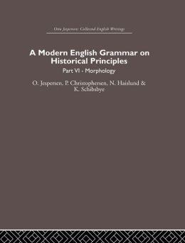 A Modern English Grammar on Historical Principles: Volume 6