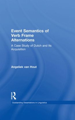Event Semantics of Verb Frame Alternations: A Case Study of Dutch and Its Acquisition