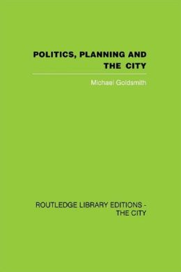 Politics, Planning and the City