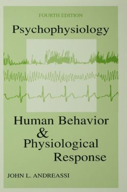Psychophysiology: Human Behavior & Physiological Response