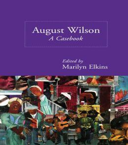 August Wilson: A Casebook