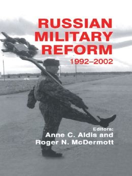 Russian Military Reform, 1992-2002