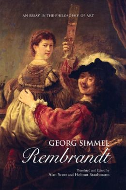 Georg Simmel: Rembrandt: An Essay in the Philosophy of Art