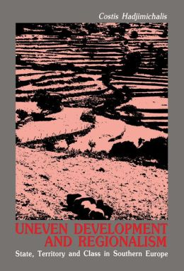 Uneven Development and Regionalism: State, Territory and Class in Southern Europe