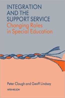 Integration and the Support Service: Changing Roles in Special Education