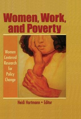 Women, Work, and Poverty: Women Centered Research for Policy Change