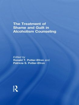 The Treatment of Shame and Guilt in Alcoholism Counseling