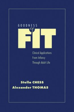 Goodness of Fit: Clinical Applications, From Infancy through Adult Life