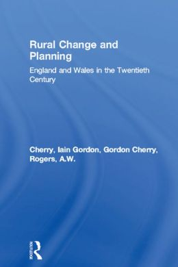 Rural Change and Planning: England and Wales in the Twentieth Century