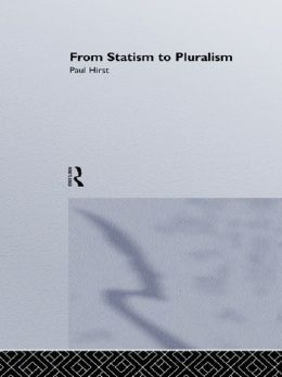 From Statism To Pluralism: Democracy, Civil Society And Global Politics