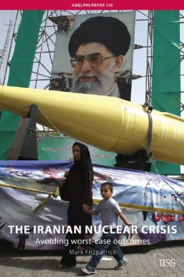 The Iranian Nuclear Crisis: Avoiding worst-case outcomes