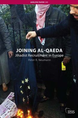 Joining al-Qaeda: Jihadist Recruitment in Europe