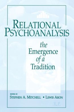 Relational Psychoanalysis, Volume 1: The Emergence of a Tradition