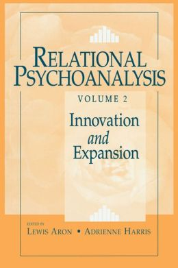 Relational Psychoanalysis, Volume 2: Innovation and Expansion