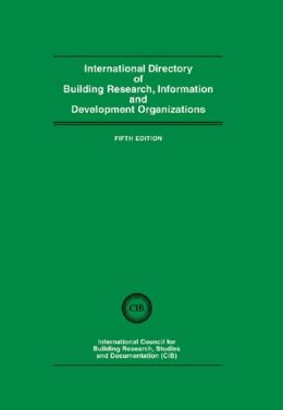 International Directory of Building Research Information and Development Organizations