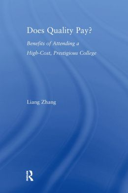 Does Quality Pay?: Benefits of Attending a High-Cost, Prestigious College