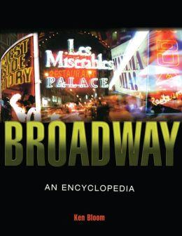 Broadway: An Encyclopedia