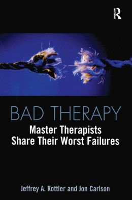 Bad Therapy: Master Therapists Share Their Worst Failures