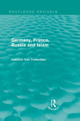 Germany, France, Russia and Islam (Routledge Revivals)