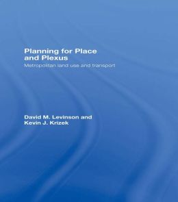 Place and Plexus: Metropolitan Land Use and Transport