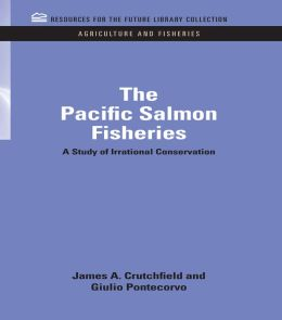 The Pacific Salmon Fisheries: A Study of Irrational Conservation