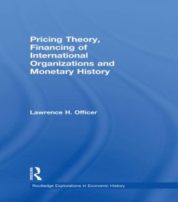 Pricing Theory, Financing of International Organisations and Monetary History
