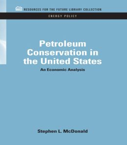 Petroleum Conservation in the United States: An Economic Analysis